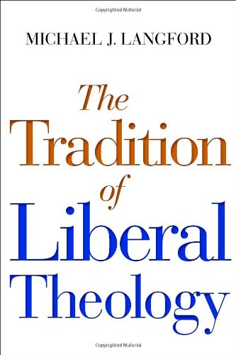 The Tradition of Liberal Theology por Michael Langford
