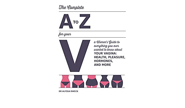 The Complete A To Z For Your V A Women S Guide To Everything You