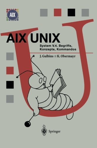 AIX UNIX System V.4: Begriffe, Konzepte, Kommandos (Springer Compass) por Jürgen Gulbins