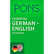 PONS Essential German -> English Dictionary / PONS Wörterbuch Deutsch -> Englisch Essential (Essential English Dictionary 2) (German Edition)