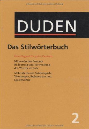 Der Duden in 12 Bänden. Das Standardwerk zur deutschen Sprache: Der Duden, 12 Bde., Bd.2, Duden Das Stilwörterbuch (Duden Series : Volume 2)