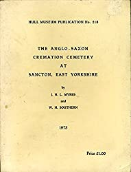 Anglo-Saxon Cremation Cemetery at Sancton, East Yorkshire (Hull museum publications)