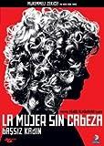 La Mujer Sin Cabeza - Bassiz Kadin by Claudia Cantero