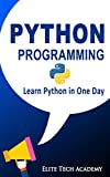 Python Programming for Beginners: Learn Python in One Day (Python, Python for dummies, Python Crash Course)