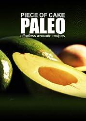 Piece of Cake Paleo - Effortless Avocado Recipes (English Edition)