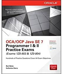[(OCA/OCP Java SE 7 Programmer I & II Practice Exams : (Exams 1Z0-803 & 1Z0-804))] [By (author) Bert Bates ] published on (February, 2016)