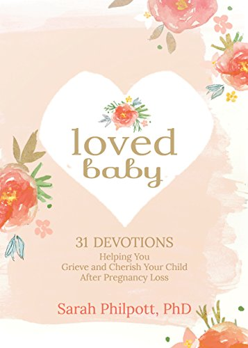 Loved Baby: Helping you Grieve and Cherish your Child After Pregnancy Loss