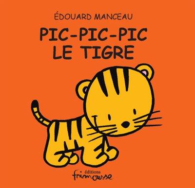 Pic, pic, pic le Tigre