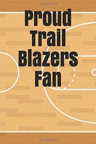 Proud Trail Blazers Fan: An unofficial NBA basketball journal for your everyday needs por Jay Wilson