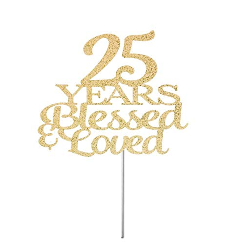 25 Years Loved Cake Topper Any Age Cake Topper 25Th Anniversary Cake Topper 25Th Cake Topper 25 Years Blessed Birthday Cake Topper Glitter Cardstock Topper (Dekorationen Anniversary 25th)