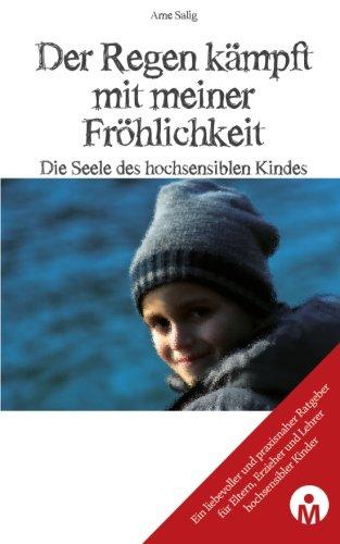 Buchcover Der Regen kaempft mit meiner Froehlichkeit: Die Seele des hochsensiblen Kindes