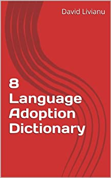 8 Language Adoption Dictionary (The Official Guide 2 Adoptions In Eastern Europe) (English Edition) von [Livianu, David]