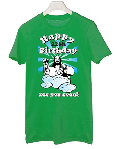 Tshirt Compleanno Happy 22th birthday see you soon - Buon 22esimo compleanno ci vediamo presto - jesus - humor - idea regalo - in cotone Verde