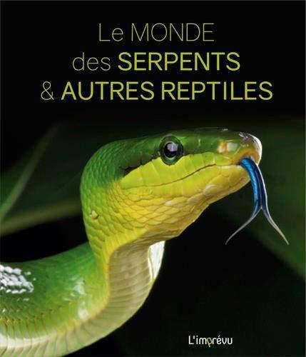 Serpents et autres reptiles : Espèces, mode de vie, comportement