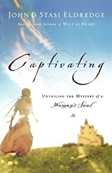 Captivating: Unveiling the Mystery of a Woman's Soul by John & Stasi Eldredge (2005-09-01)