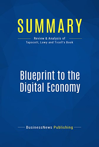 Summary blueprint to the digital economy review and analysis of summary blueprint to the digital economy review and analysis of tapscott lowy and malvernweather Gallery