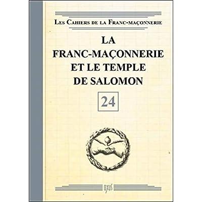 La Franc-maçonnerie et le Temple de Salomon - Livret 24