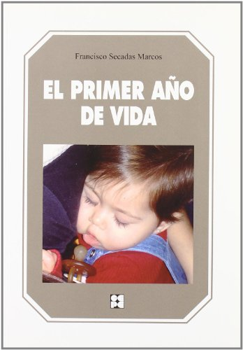 El primer año de vida (Educación Infantil y Primaria) - 9788478696383 por Francisco Secadas Marcos
