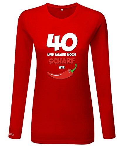 40 und immer noch scharf wie Chilli - Geburtstag - Damen Langarmshirt Rot