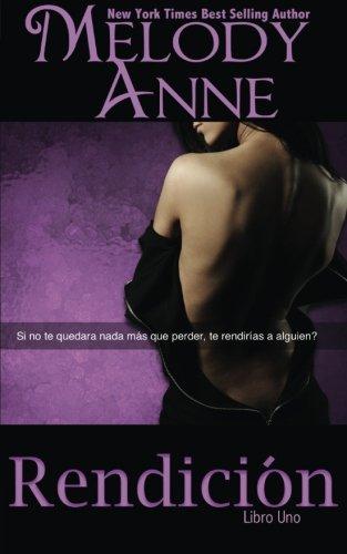 RENDICIÓN: RENDICIÓN - Libro Uno (Spanish Edition): Volume 1