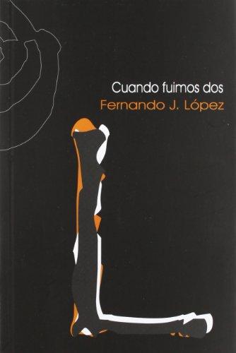 Cuando fuimos dos por Fernando J. Lopez