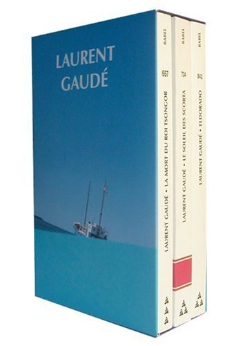 Laurent Gaudé Coffret en 3 volumes : Eldorado ; Le soleil des Scorta ; La mort du roi Tsongor
