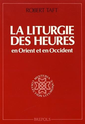 La liturgie des heures par Robert Taft