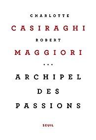 Archipel des passions par Charlotte Casiraghi