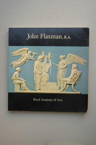 John Flaxman R A