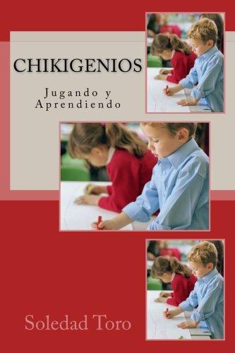 ChikiGenios: Jugando y Aprendiendo por Soledad Toro