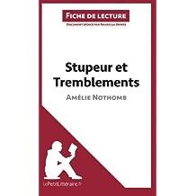 Stupeur et Tremblements d'Amélie Nothomb (Fiche de lecture): Résumé Complet Et Analyse Détaillée De L'oeuvre