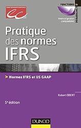 Pratique des normes IFRS - 5e édition : Normes IFRS et US GAAP (Gestion - Finance)
