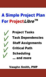 A Simple Project Plan For ProjectLibre (ProjectLibre User Reference Book 2) (English Edition)
