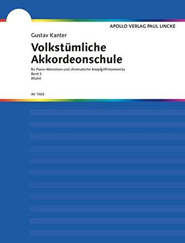 Volkstümliche Akkordeonschule: für Piano-Akkordeon und chromatische Knopfgriff-Harmonika.Band 3 für angehende Solisten (für Instrumente ab 48 Bässen). ... versehene Ausgabe. Band 3. Akkordeon.