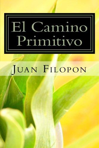El Camino Primitivo: desde Oviedo hasta Santiago por Juan Filopón