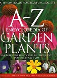 The American Horticultural Society A-Z Encyclopedia of Garden Plants by Christopher Brickell (2004-08-01)