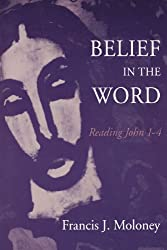 Belief in the Word: Reading John 1-4