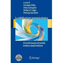 La Riabilitazione Neuropsicologica: Un'analisi Basata Sul Metodo Evidence-based Medicine (Italian Edition)