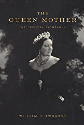 The Queen Mother: The Official Biography by William Shawcross (2009-10-27)