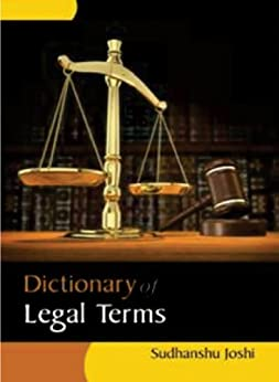 Dictionary of Legal Terms by [Joshi, Sudhanshu]