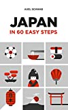 Japan in 60 Easy Steps: The compact and comprehensive travel guide with expert tips (Japan Travel Guide Series Book Book 4) (English Edition)