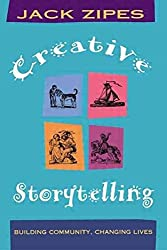 [Creative Storytelling: Building Community/Changing Lives] (By: Jack D. Zipes) [published: August, 1996]