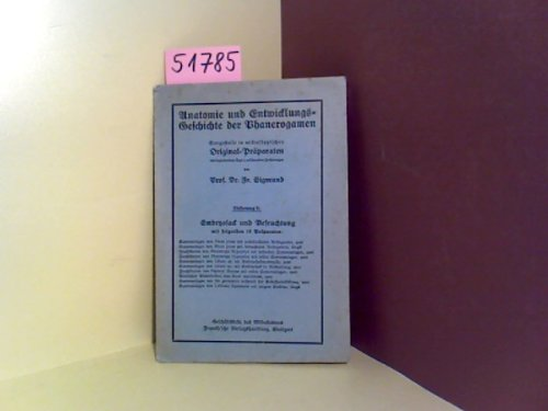 Anatomie und Entwicklungsgeschichte der Phanerogamen. Lieferung 8: Embryosack und Befruchtung. Darge