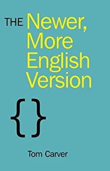 The Newer, More English Version by [Carver, Tom]