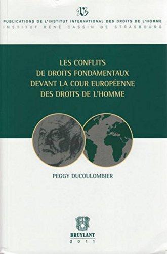 Conflits de droits fondamentaux devant la cour des droits de l'homme par Peggy Ducoulombier