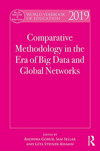 World Yearbook of Education 2019: Comparative Methodology in the Era of Big Data and Global Networks (English Edition) (Visualisierung Von Daten In R)