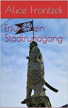 Erfurt - ein Stadtrundgang von [Frontzek, Alice]
