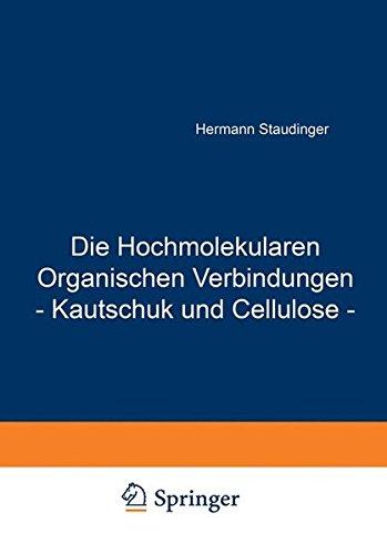 Die Hochmolekularen Organischen Verbindungen - Kautschuk und Cellulose - (Organische Elektrolyte)