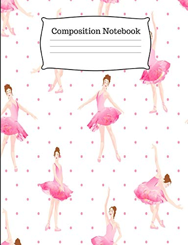 Composition Notebook: Ballet Composition Book College Ruled por Inspyre Journals