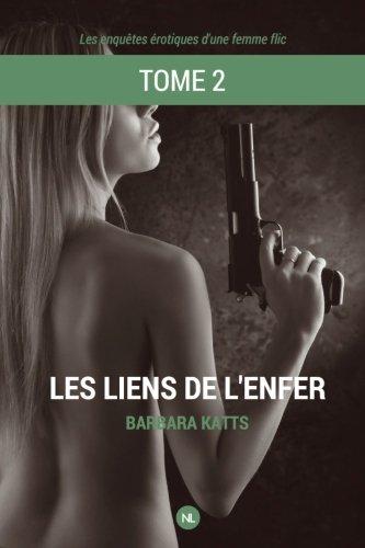 Les liens de l'enfer, tome 2: Les enquêtes érotiques d'une femme flic
